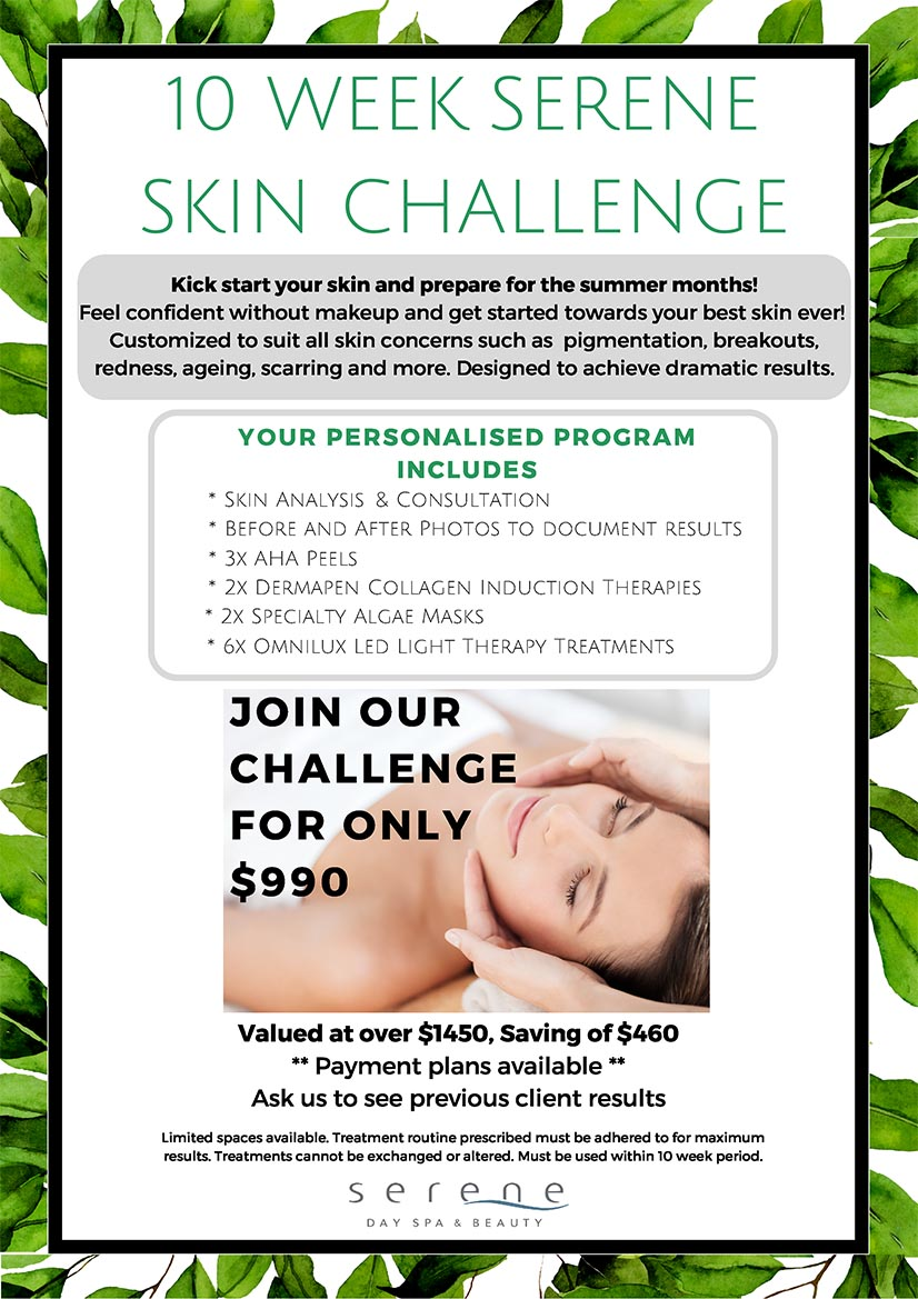 JOIN OUR CHALLENGE FOR ONLY $990 saving $460 Kick start your skin and prepare for the summer months! Feel confident without makeup and get started towards your best skin ever! Customized to suit all skin concerns such as pigmentation, breakouts, redness, ageing, scarring and more. Designed to achieve dramatic results. YOUR PERSONALISED PROGRAM INCLUDES * Skin Analysis & Consultation * 3x AHA Peels * 6x Omnilux Led Light Therapy Treatments * 2x Dermapen Collagen Induction Therapies * 2x Specialty Algae Masks * Before and After Photos to document results
