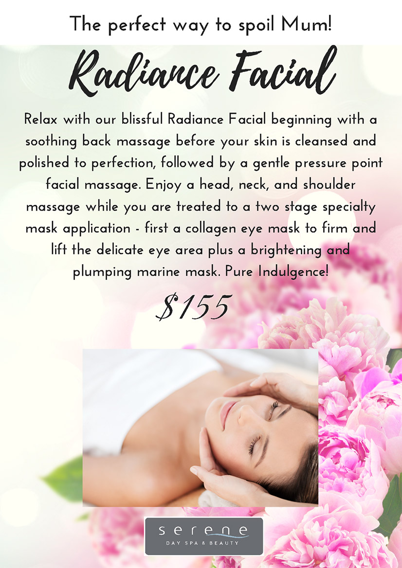 Relax with our blissful Radiance Facial beginning with a soothing back massage before your skin is cleansed and polished to perfection, followed by a gentle pressure point facial massage. Enjoy a head, neck, and shoulder massage while you are treated to a two stage specialty mask application - first a collagen eye mask to firm and lift the delicate eye area plus a brightening and plumping marine mask. Pure Indulgence! The perfect way to spoil Mum! $155